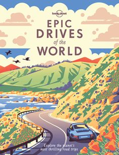 Chillout Travel Centre - Lonely Planet Epic Drives of the World - 1st Edition Aug 2017 Next edition due: Aug 2021