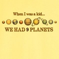 When I Was a Kid, We Had 9 Planets Funny Novelty T Shirt - Rogue Attire