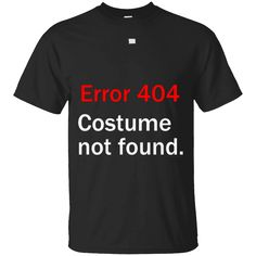 Hi everybody!   Error 404 Costume Not Found Funny Geek Halloween Shirt https://lunartee.com/product/error-404-costume-not-found-funny-geek-halloween-shirt/  #Error404CostumeNotFoundFunnyGeekHalloweenShirt  #ErrorGeekHalloween #404 #CostumeFound #Not #Foun