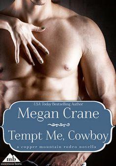 Tempt Me, Cowboy (Copper Mountain Rodeo) - Kindle edition by Megan Crane. Romance Kindle eBooks @ Amazon.com.