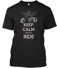 Discover Keep Calm And Go Ride T-Shirt from Legendary T-shirts, a custom product made just for you by Teespring. Go Ride, Keep Calm, Anxiety, Shirt Designs, Just For You, Mens Tops, T Shirt, Clothes, Black