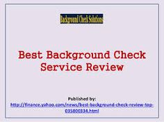 Best background check. To know more click here http://finance.yahoo.com/news/best-background-check-review-top-035800334.html