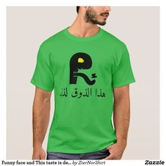 Shop Funny face and This taste is delicious, in Arabic T-Shirt created by ZierNorShirt. Norwegian Words, Foreign Words, Funny Faces, Types Of Shirts, Language, Mens Tops, T Shirt, Unique, Products
