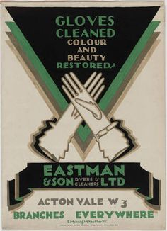 Gloves Cleaned, Colour and Beauty Restored, Eastman & Son, Ltd., Dyers and Cleaners, 1922. E. McKnight Kauffer (American, 1890-1954). Lithograph. Museum of Modern Art, New York.