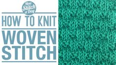 Knitting Tutorial: How to Knit the Woven Stitch. Click link to learn this stitch: http://newstitchaday.com/how-to-knit-the-woven-stitch/ #knitting #yarn