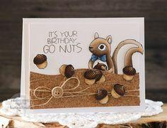 Go Nuts by Laurie Schmidlin. Reverse Confetti stamp set: Sammy Squirrel. Birthday card.