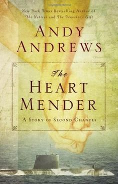 Montana Bookworm: REVIEW: The Heart Mender by Andy Andrews