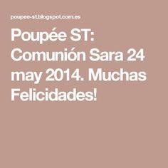 Poupée ST: Comunión Sara 24 may 2014. Muchas Felicidades!