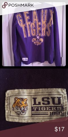 LSU Tigers Geaux Tigers Long Sleeve Shirt LSU Geaux Tigers long sleeve shirt! Can be for either a man or woman but it is a men's size Large. I bought this from the LSU campus gift store..it's thick, warm, cozy and in great condition! Shirts Tees - Long Sleeve