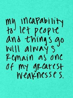 ... And one of my greatest strengths.