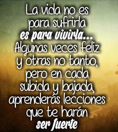 〽️La vida no es para sufrirla, es para vivirla...