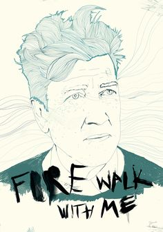 Fire Walk With Me David Lynch on Behance