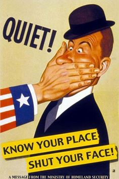 Propaganda poster and being quiet about war and perhaps keeping your opinion to yourself. http://dwaynewaite.wordpress.com/2010/06/01/who-doesnt-love-a-little-propaganda/