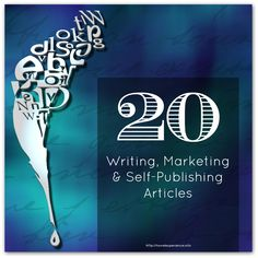 20 great advice articles on writing, self-publishing and marketing of books - fiction or non fiction from some of the leading experts