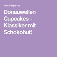 Donauwellen Cupcakes - Klassiker mit Schokohut!