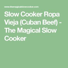 Slow Cooker Ropa Vieja (Cuban Beef) - The Magical Slow Cooker swap vinagre paste & tumeric for tomato purée, 1c. Dry sherry and bay leaves