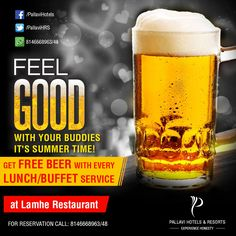 #Summers are going to last and while you want to relax with your buddies, come over at Lamhe #Restaurant, Hotel Pallavi and enjoy #FREEBEER with every lunch/buffet service!