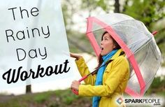 The Rainy Day Workout | SparkPeople