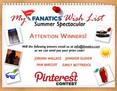 "Congratulations @Jordan Wallace @Pam Barclift @Jennifer Glover and @Emily Bettridge! You are all winners of our Wish List Contest! Check out our ""HOT Items!"" board to see what you've won off your wish list! Please email info@fanatics.com so we can send you your prize code :) And be sure to check your spam folder for our reply."
