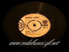 Semiha Yankı - Bir Kara Sevda Vurdu Başıma (1976 45 lik Plak)