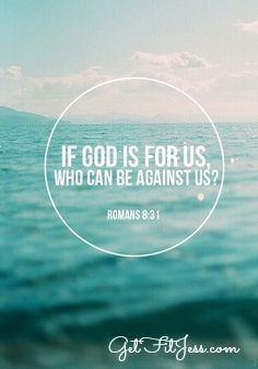 Romanos 8:31 ¿Qué, pues, diremos a esto? Si Dios es por nosotros, ¿Quién contra nosotros?♔