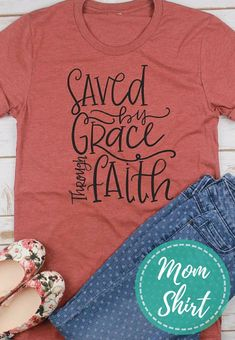 Saved By Grace Through Faith Christian Shirt Christian shirt for Women Women's Jesus Shirt Christian Shirts Ladies faith shirt Fall Shirts, Mom Shirts, Cute Shirts, Kids Shirts, T Shirts For Women, Ladies T Shirts, Teacher Shirts, Jesus Shirts, Monogram Shirts