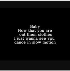 Slow motion. Fav song at the moment <3
