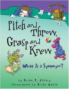 Pitch and Throw, Grasp and Know: What Is a Synonym? (Words Are Categorical): Brian P. Cleary, Brian Gable: 9780822568773: Amazon.com: Books