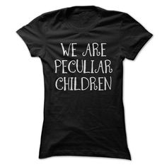 Are you peculiar? Get ready for the book-turned-movie Miss Peregrines Home for Peculiar Children with this awesome shirt! Cute Shirts, Funny Shirts, Miss Peregrines Home For Peculiar, Home For Peculiar Children, Mothers Day Shirts, Family Shirts, Just For You, Sweatshirts, Tees