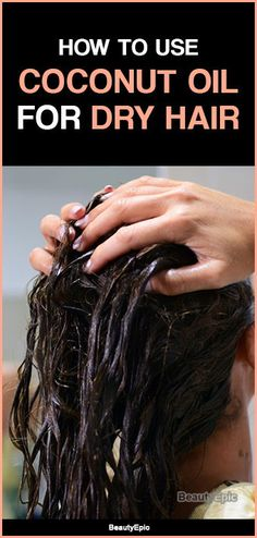 How to Use Coconut oil for Dry Hair Treatment?