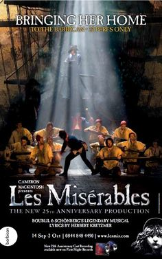 Les Mis | Artwork from 2010 at The Barbican Theatre, celebrating 25 years since the first performance at the original venue. #theatre #lesmis #musicals www.lesmis.com