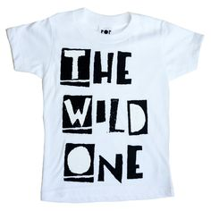 Cool Kids wear Pop Kids! http://popkidsusa.bigcartel.com/product/the-wild-one-white-short-sleeve-tee