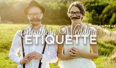 Planning a wedding? Hope your guests knows these:  http://www.countryoutfitter.com/style/southern-wedding-etiquette/?lhb=style
