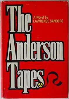 """1971 WINNER FOR BEST FIRST NOVEL: """"The Anderson Tapes""""  ***  Lawrence Sanders"""