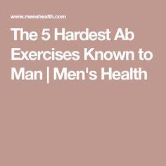 The 5 Hardest Ab Exercises Known to Man   Men's Health