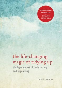 Carolyn picked up The Life-Changing Magic of Tidying Up: The Japanese Art of Decluttering and Organizing - Kindle edition by Marie Kondo
