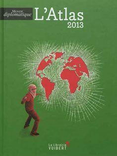 L'Atlas 2013 du Monde diplomatique. Une somme d'informations via cartes et graphiques, problématisée de façon originale, pour le décryptage de l'actualité internationale : nouveaux enjeux, nouveaux acteurs, nouvelle oligarchie mondiale.