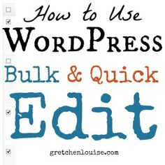 How to Use WordPress Bulk and Quick Edit. Great Info. I had no clue you could do this.