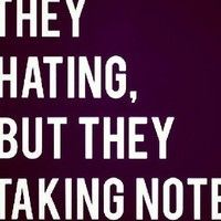 They hating, but they taking notes. --Keep taking notes, but you'll still be a piece of shit. Boss Quotes, Me Quotes, Motivational Quotes, Inspirational Quotes, Hater Quotes, Funny Quotes, Quotes About Haters, Quotes About Hustle, Truth Hurts