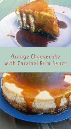 Orange Cheesecake with Caramel Rum Sauce for #BrunchWeek