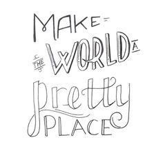 """""""The world needs more pretty. It's an ugly enough place a lot of the time. World Need, Being Ugly, Novels, Calligraphy, Plastic, Pretty, Lettering, Calligraphy Art, Fiction"""