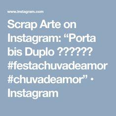 "Scrap Arte on Instagram: ""Porta bis Duplo 💚❤️💜💛✨ #festachuvadeamor #chuvadeamor"" • Instagram"
