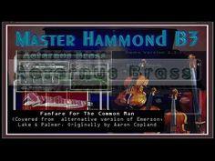 Fanfare For The Common Man - Aeternus Brass, Master Hammond B3, Syntheway... #FanfareForTheCommonMan #AaronCopland #EmersonLakeAndPalmer #Brass #HammondB3 #VST #B3Organ #Syntheway #Strings #VSTi http://youtu.be/9mb2P0i1ae8