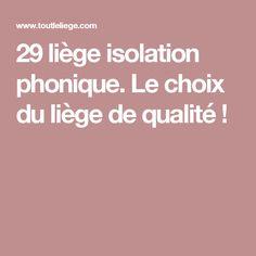 29 liège isolation phonique. Le choix du liège de qualité !