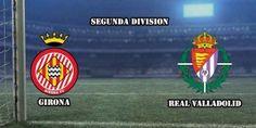 Prediksi Girona vs Real Valladolid 5 Januari 2016