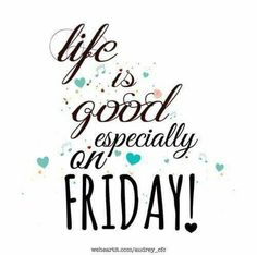 Weekend Quotes : Life is good everyday. Especially today ! Folding and putting away all this laun. - Quotes Sayings Daily Inspiration Quotes, Daily Quotes, Great Quotes, Me Quotes, Inspirational Quotes, Tgif Quotes, Motivational, Puppy Quotes, Random Quotes