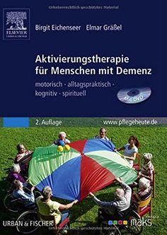 Amazon.de: Aktivierungstherapie für Menschen mit Demenz - MAKS: motorisch - Birgit Eichenseer, Elmar Gräßel: Bücher