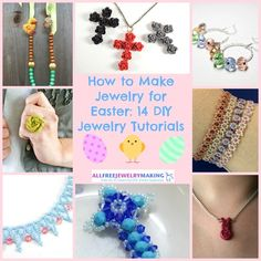How to Make Jewelry for Easter: 14 DIY Jewelry Tutorials