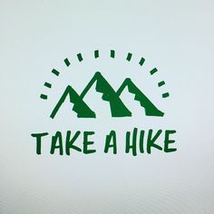 Take a #hike  (font is our new Folsom Prison #font)