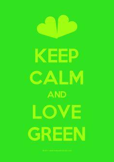 keep calm...green